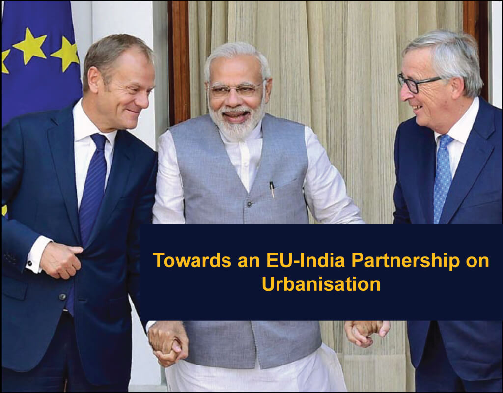 Towards an EU-India Partnership on Urbanisation - EU India Twinning Think Tanks Initiative