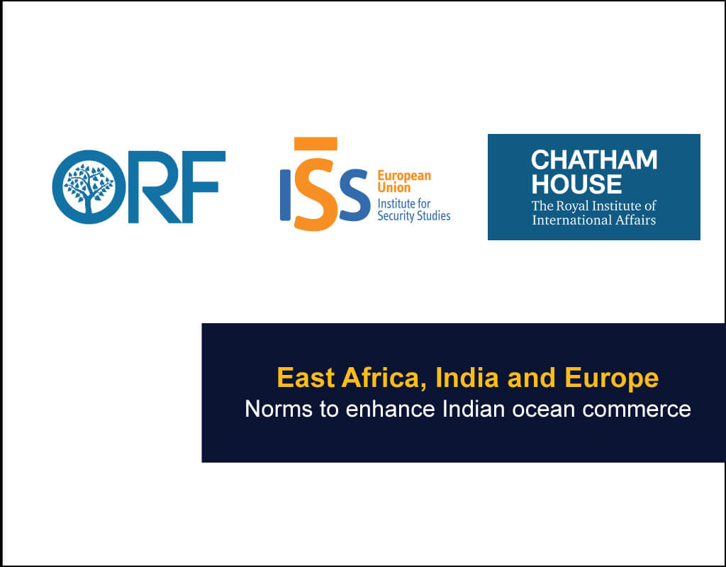 East-Africa,-India-and-Europe - ORF, EUISS and Chatham House