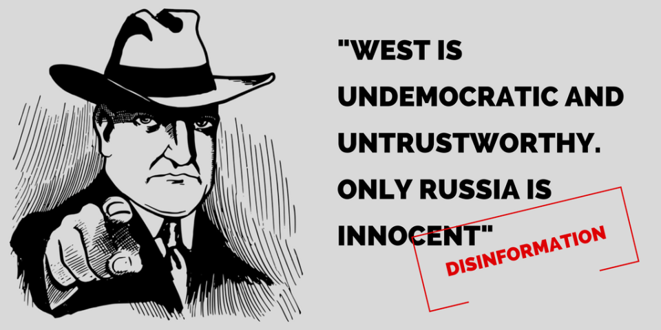 "Disinformation: ""West is undemocratic and untrustworthy. Only Russia is innocent"""