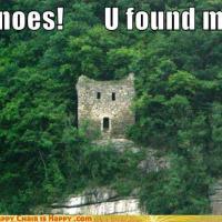 O Noes! U Found Me!