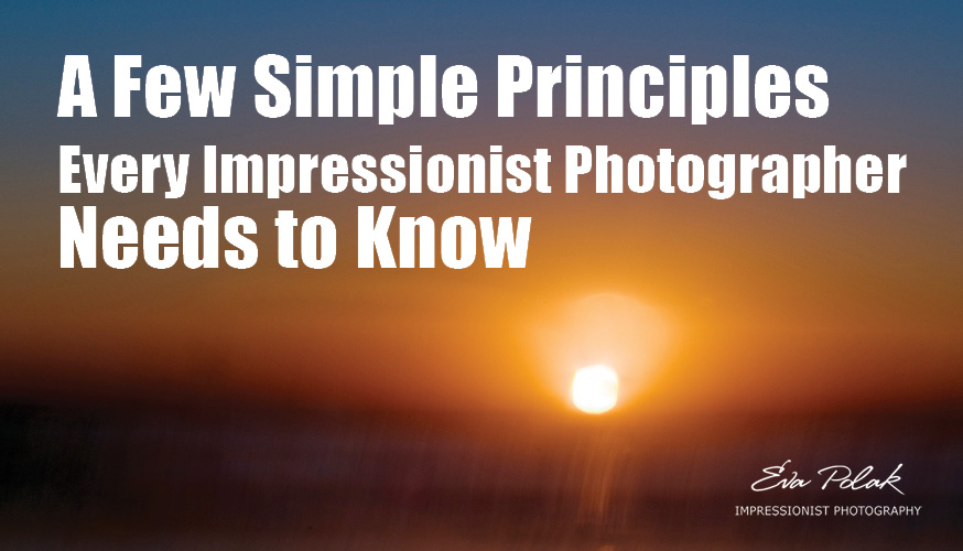 A-Few-Simple-Principles-Every-Impressionist-Photographer-Needs-to-Knowjpg - principles of photography