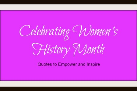 Celebrating Women's History Month:  Quotes to Empower and Inspire