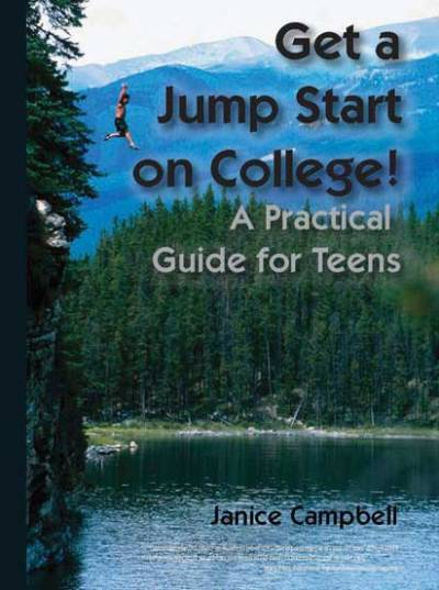 Get a Jump Start on College: A Practical Guide for Teens   Everyday Education