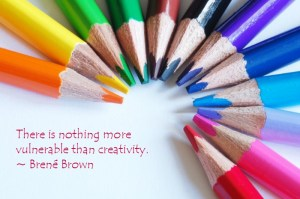 there is nothing more vulnerable than creativity