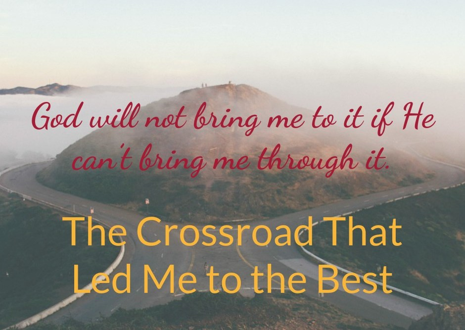 The Crossroad That Led Me to the Best