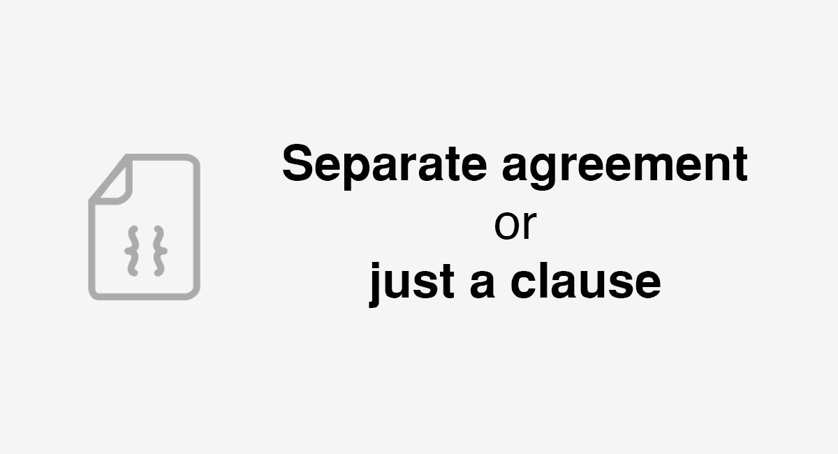 Separate agreement or just a clause - EveryNDA