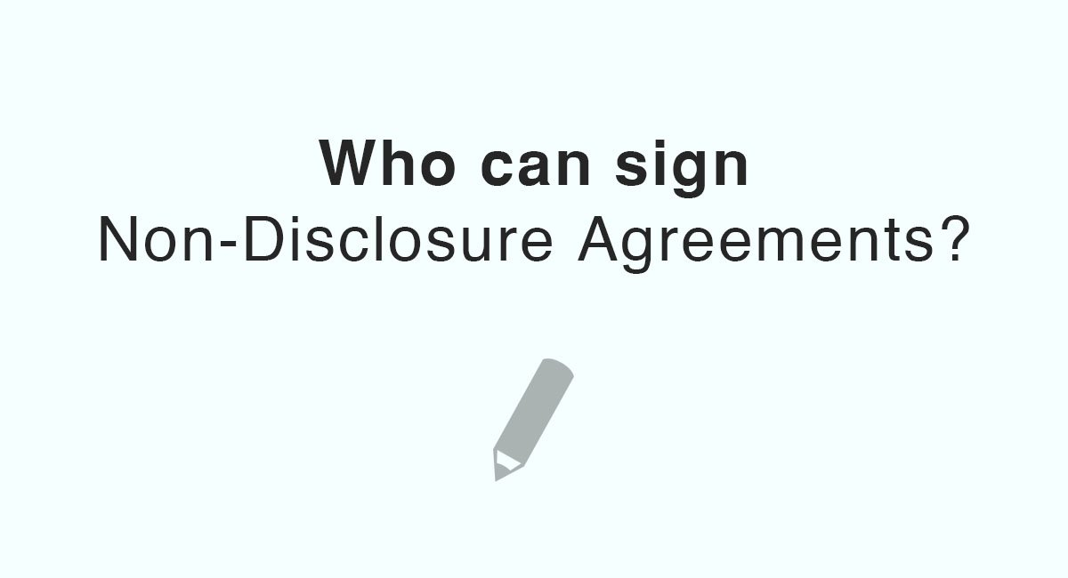 Who Can Sign Non-Disclosure Agreements - EveryNDA - non disclosure agreements