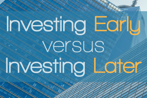 Wondering if it's better to invest early or late? Learn when you should consider investing early and how you can get started.