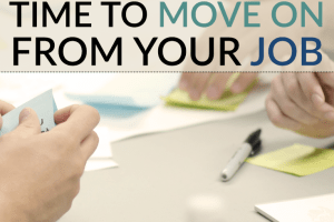 Have you been feeling like it's time to move on from your job, but aren't sure if it's the right choice? Here are a few signs to look out for to help you make a decision.