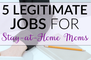 Want to become a stay-at-home mom, but can't afford to? Try these 5 legitimate work-from-home positions that can give you freedom with an income!