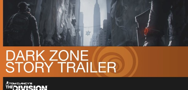 "The Division ""Dark Zone"" Story Trailer"