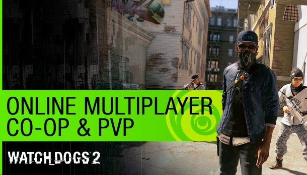 Gamescom 2016: Watch Dogs 2 Online Gameplay Trailer
