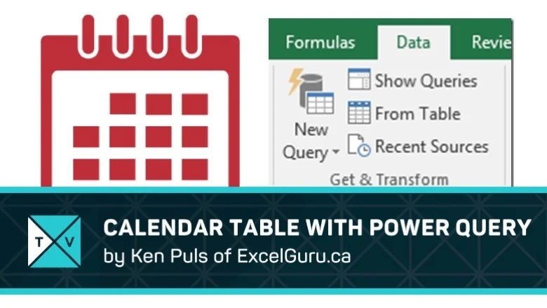 How To Make A Calendar Table With Power Query - Excel Tips - Excel TV