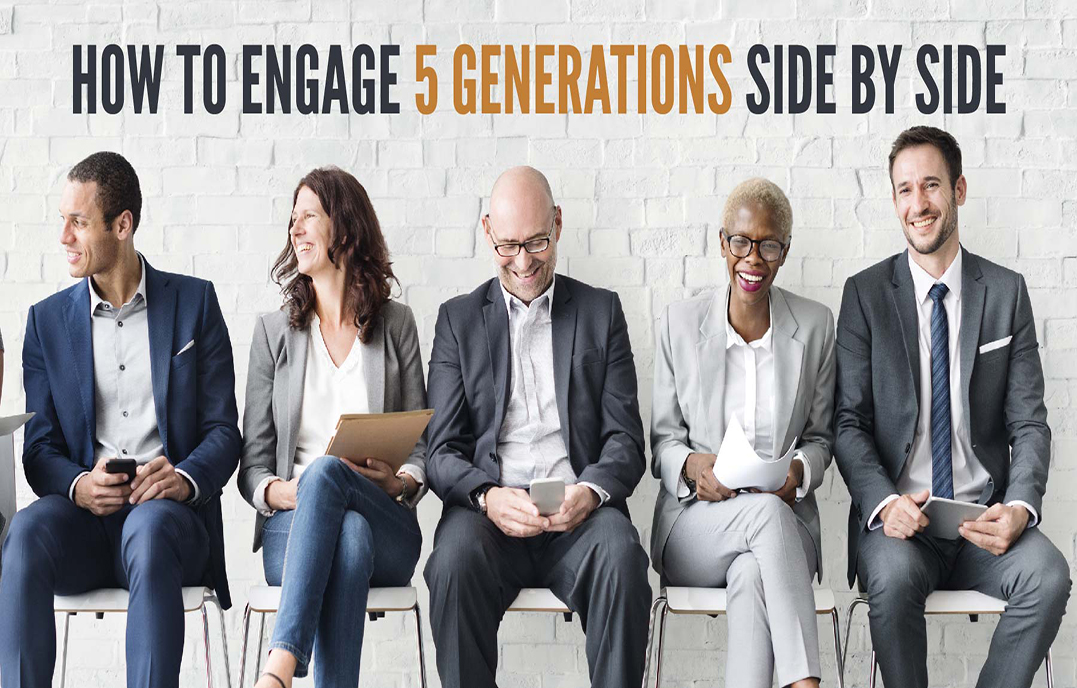How to Engage 5 Generations Side by Side Center for Executive
