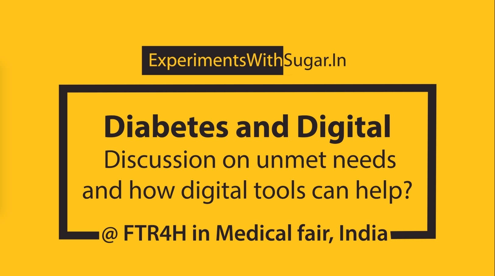 Panel discussion by ExperimentsWithSugar team for FTR4H in Medical Fair India 2019