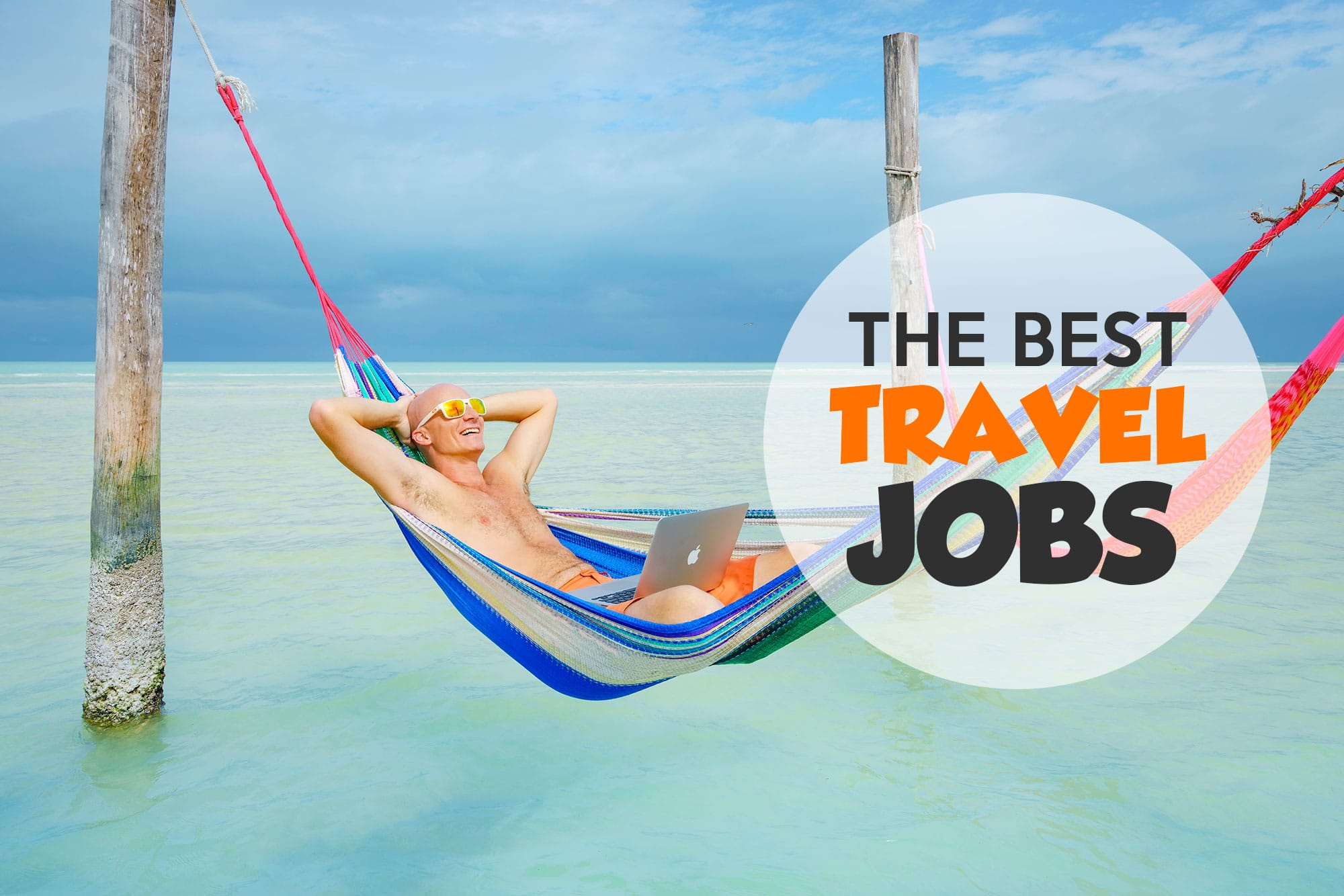 40 Best Travel Jobs To Make Money Traveling (They Really Exist!)