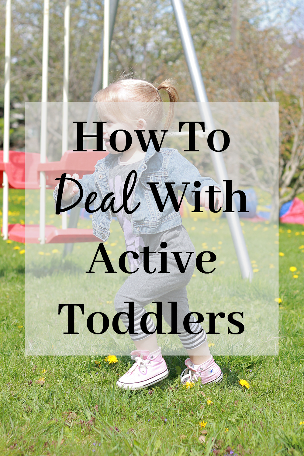 How To Deal With Active Toddlers