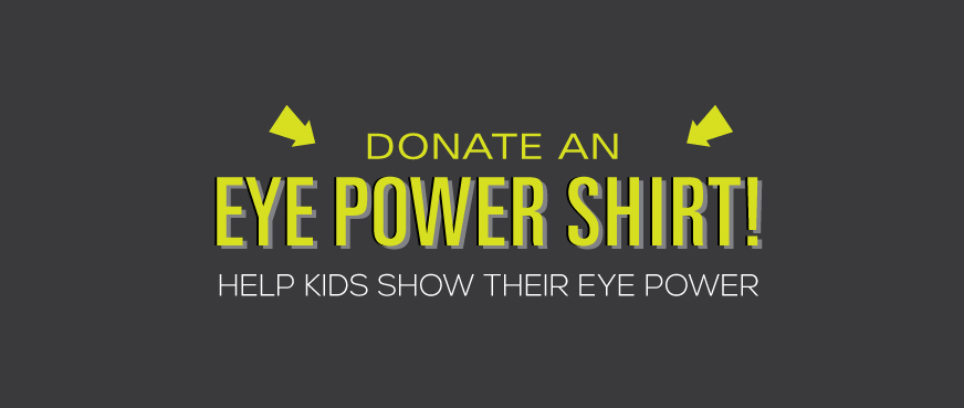 DONATE AN EYE POWER SHIRT