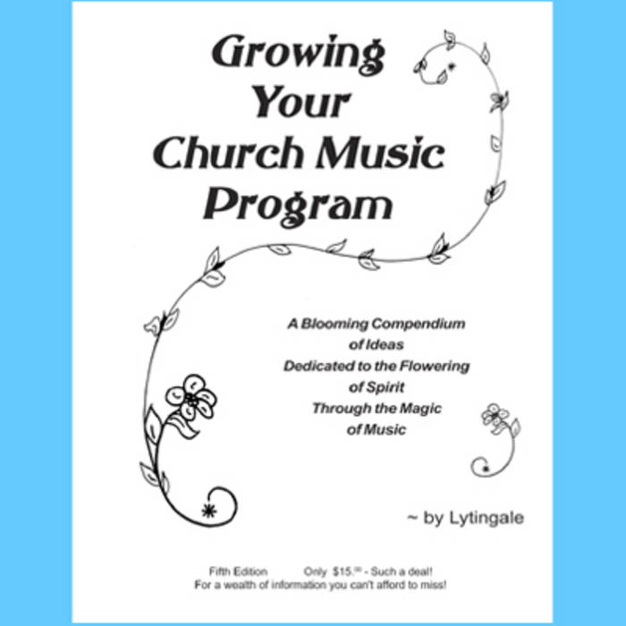Growing Your Church Music Program Lytingale - church program