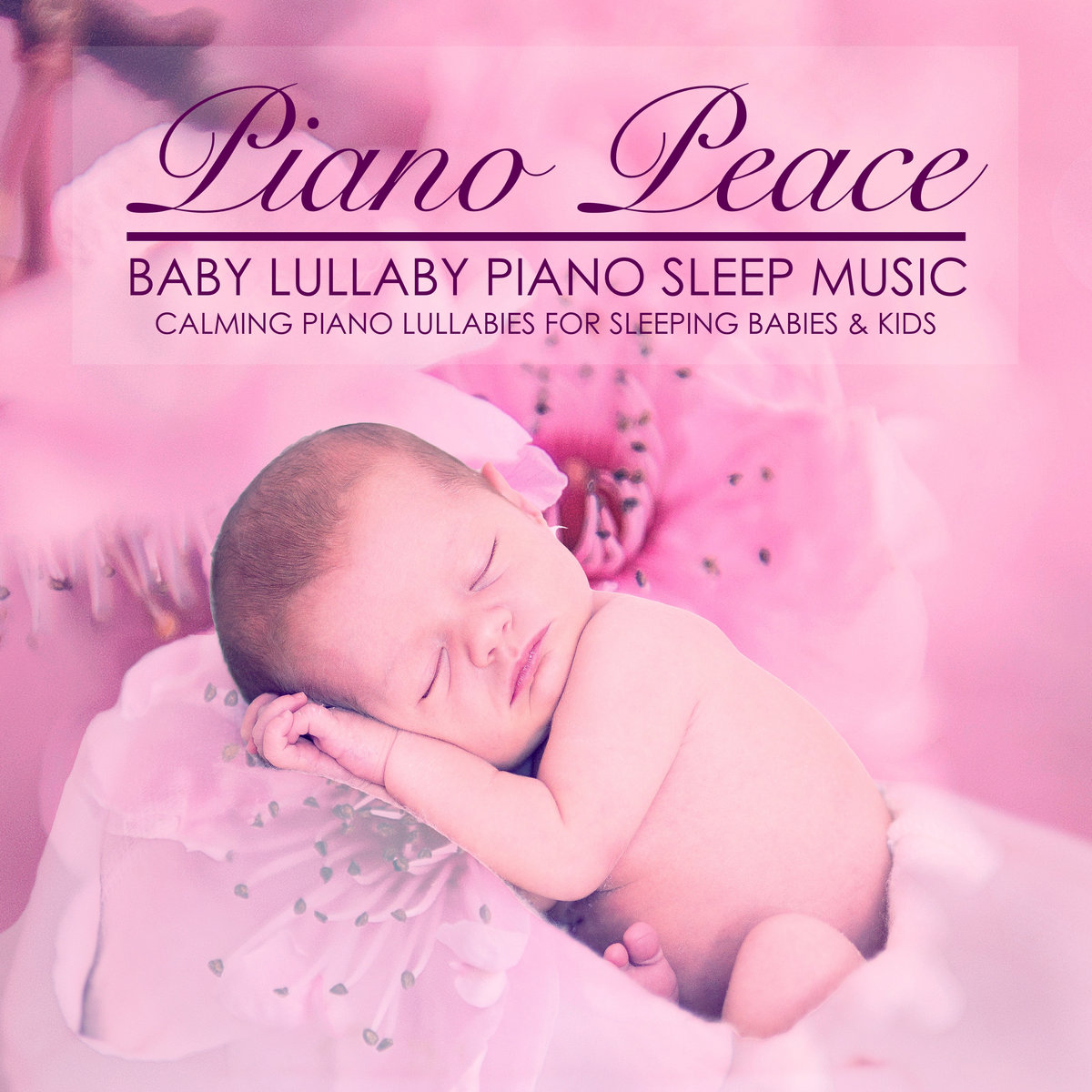 Sleep Music For Kids Baby Lullaby Piano Sleep Music Piano Peace