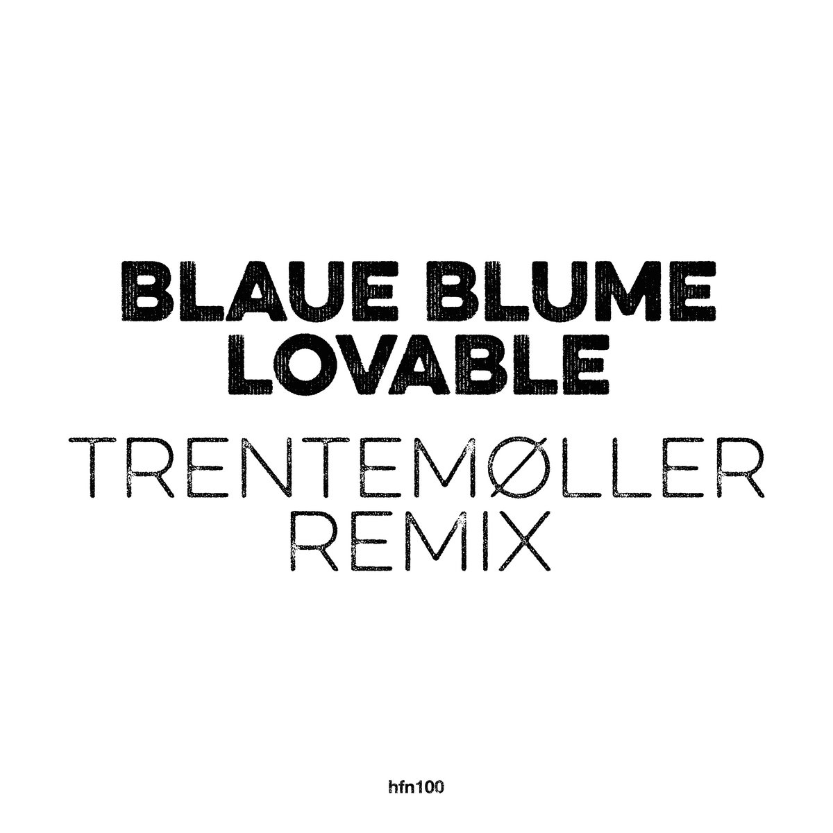 Lovable Trentemøller Remix Blaue Blume