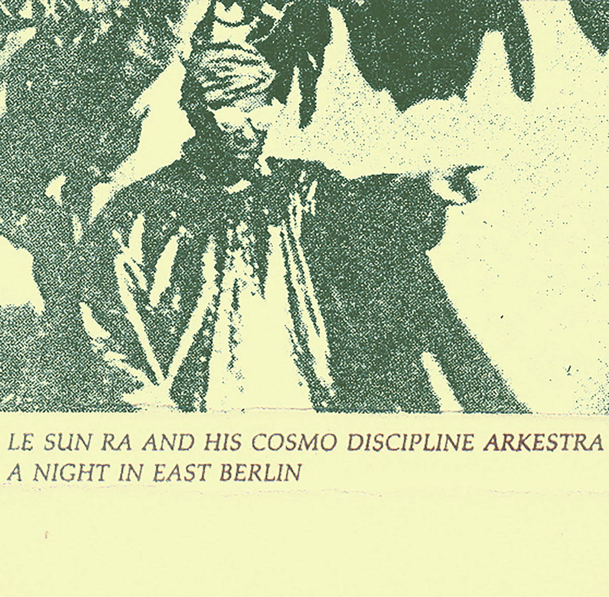 Cosmo Berlin Pmm Le Sun Ra And His Cosmo Discipline Arkestra Night In East