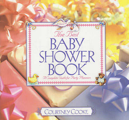 The Best Baby Shower Book - Complete Guide for Party Planners