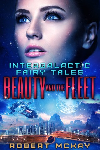 Beauty and the Fleet by Robert McKay