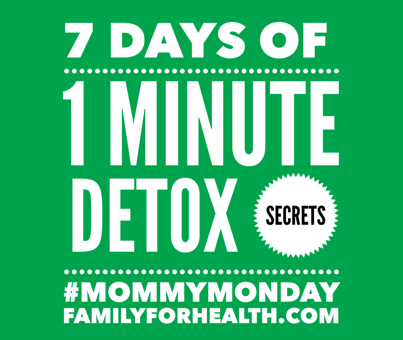 7 Days of 1 Minute Detox Tips – No Meal Plan or Exercise Required