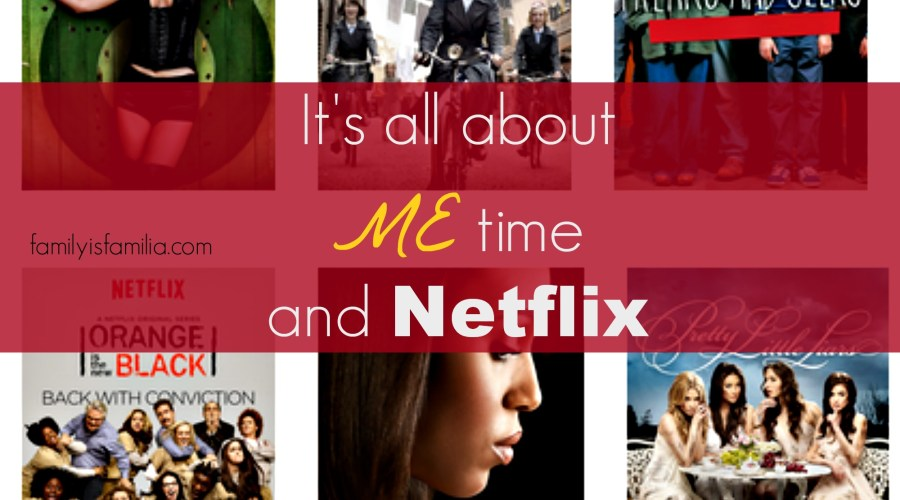 It's all about ME time and Netflix