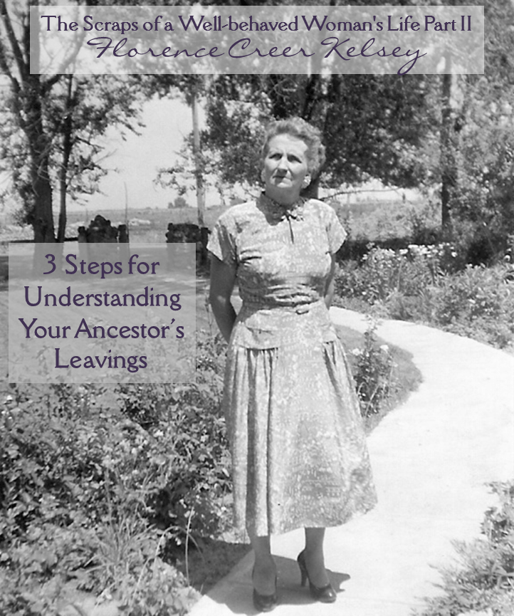 The Scraps of a Well-behaved Woman's Life Part II: Three Steps for Understanding your Ancestor's Leavings