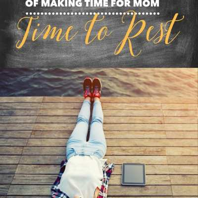 5 Days of Making Time for Mom – Time to Rest