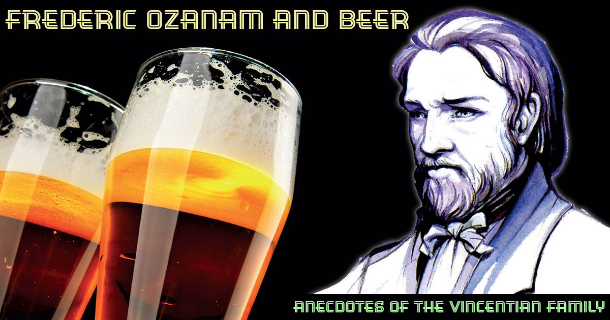 Frederic Ozanam and beer #AnecdotesVF
