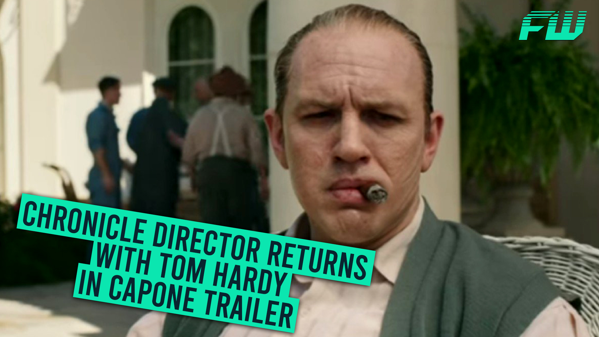 Chronicle Director Returns With Tom Hardy In Capone Trailer Fandomwire