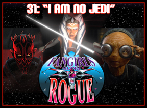 "Episode #31: ""I Am No Jedi"" – Maz Kanata, Ahsoka Tano, and Maul With Geek Girl Diva"