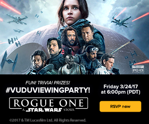 ROGUE ONE Giveaway and Vudu Viewing Party