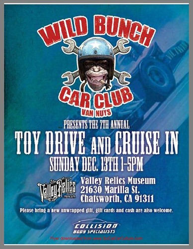 "CHATSWORTH CA USA - ""Wild Bunch Car Club Toy Drive and Cruise In "" December 13 Sunday   1pm to 5pm bring unwrap toy, gift card or cash - credit: www.SoCalCarCulture.com • <a style=""font-size:0.8em;"" href=""http://www.flickr.com/photos/134158884@N03/23642663756/"" target=""_blank"">View on Flickr</a>"