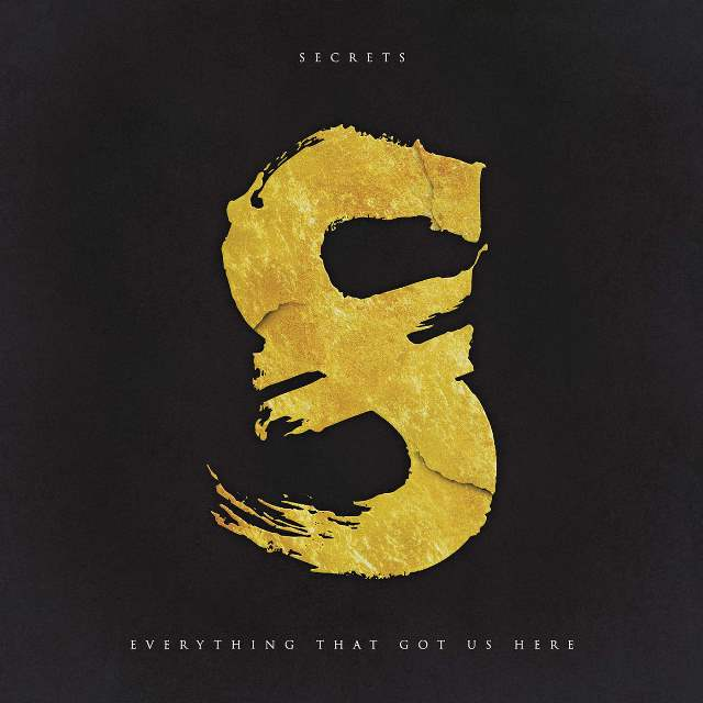Secrets - Everything That Got Us Here