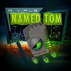 A Virus Named Tom