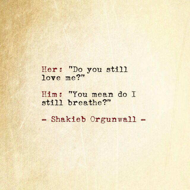 Love Quotes  Shakieb Orgunwall poems poetry poem writing \u2026 Flickr