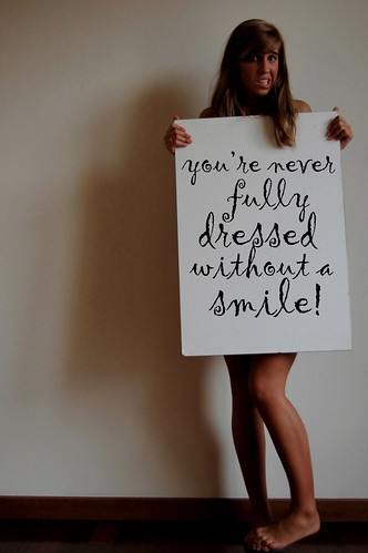 77/365, you're never fully dressed without a smile!