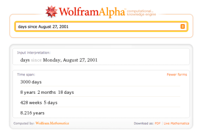 days since August 27, 2001 - Wolfram|Alpha (by mahemoff)