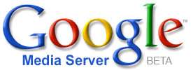 Google Media Server