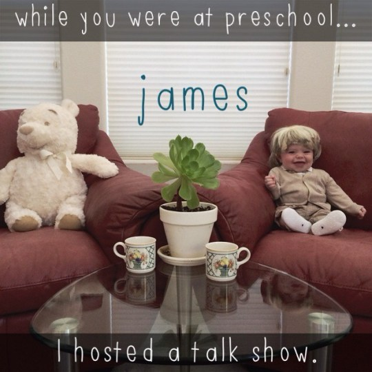 while you were at preschool...I hosted a talk show.