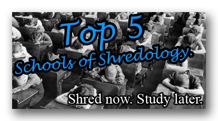 Top Schools of Shredology