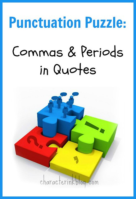 Punctuation Puzzle Commas and Periods in Quotes - Character Ink