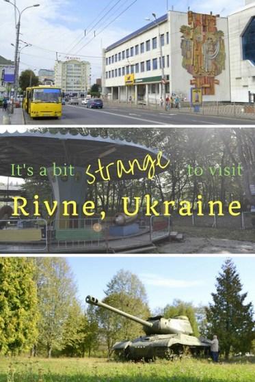 It's a Bit Strange to Visit Rivne Ukraine