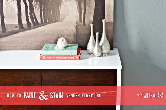 How To Stain & Paint Veneer Furniture - Wills Casawills Casa