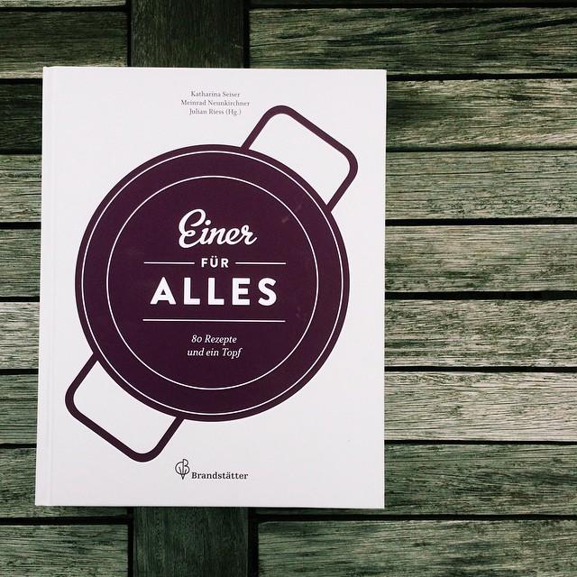 Katharina Seiser/Meinrad Neunkirchner/Julian Riess: Einer für alles. 80 Gerichte und ein Topf. Mehr demnächst im Blog