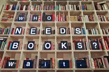 Who Needs Books?